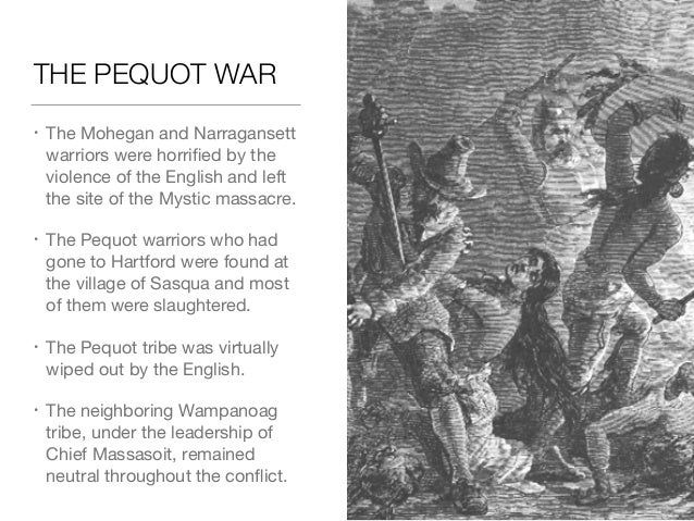 the war between the puritans and the pequot indians in 1637 Pequot war while there were many battles during the colonial era, the pequot war of 163637 between the puritans and the pequot indians of connecticut deserves.
