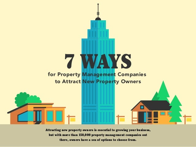 for Property Management Companies to Attract New Property Owners 7 WAYS Attracting new property owners is essential to gro...