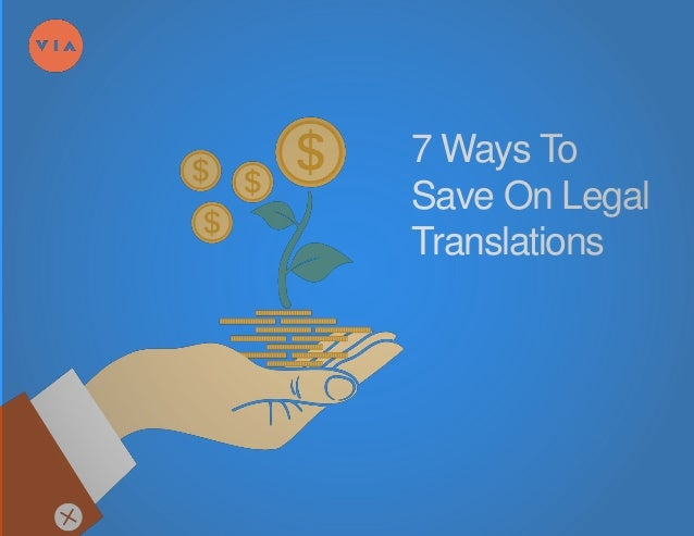 7 Ways To Save On Legal Translations