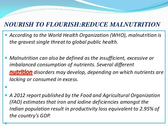 NOURISH TO FLOURISH:REDUCE MALNUTRITION  According to the World Health Organization (WHO), malnutrition is the gravest si...