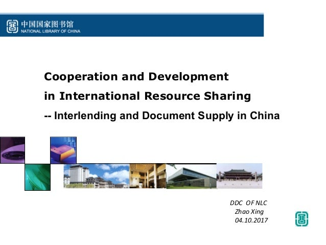 Cooperation and Development in International Resource Sharing -- Interlending and Document Supply in China DDC		OF	NLC	 		...
