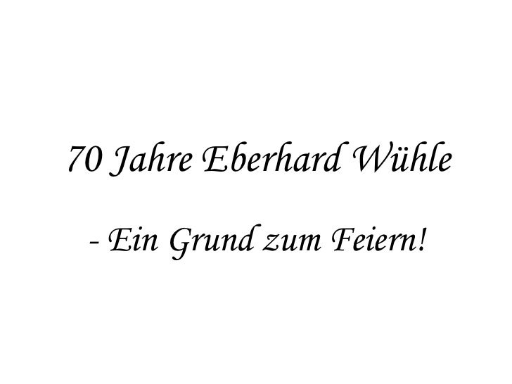 70 Jahre Eberhard Wühle - Ein Grund zum Feiern!