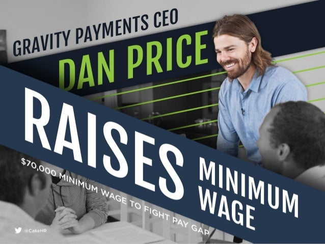 Gravity Payments CEO Dan Price Raises Minimum Wage