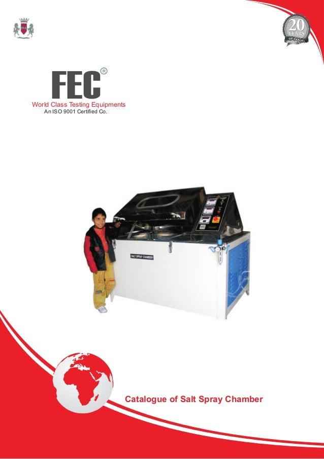 FEC R World Class Testing Equipments An ISO 9001 Certified Co. Catalogue of Salt Spray Chamber