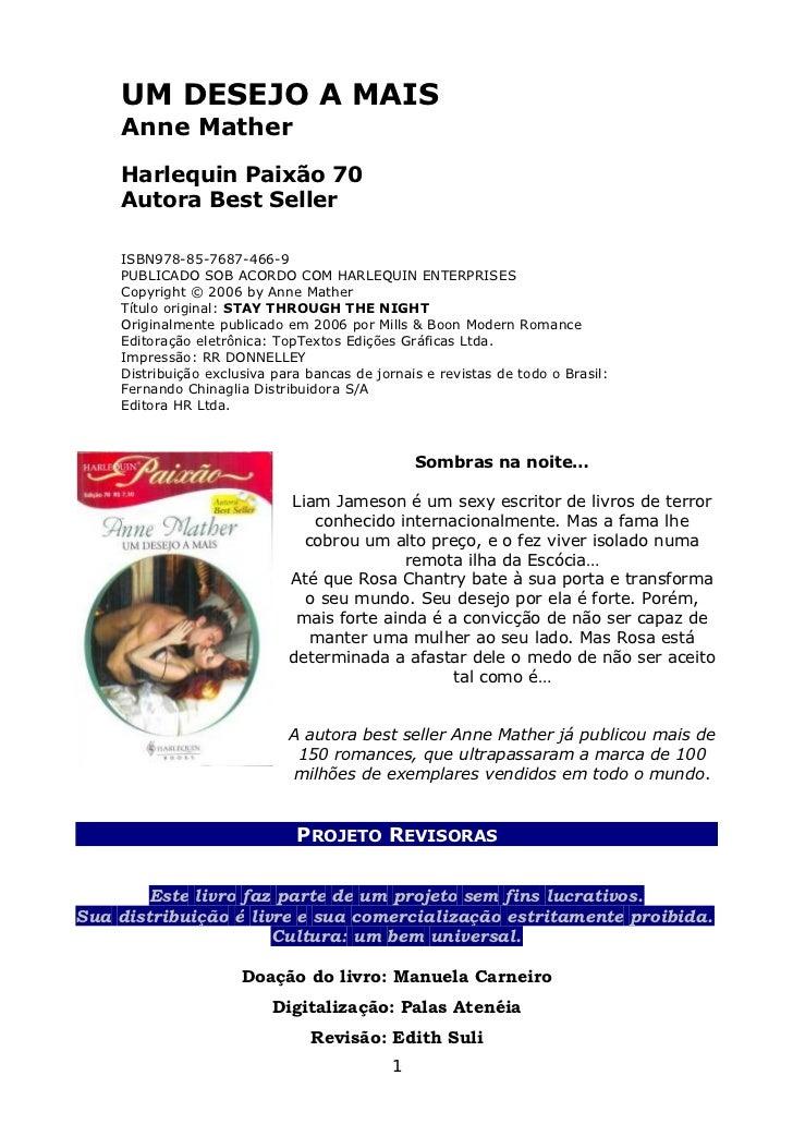 UM DESEJO A MAIS    Anne Mather    Harlequin Paixão 70    Autora Best Seller    ISBN978-85-7687-466-9    PUBLICADO SOB ACO...