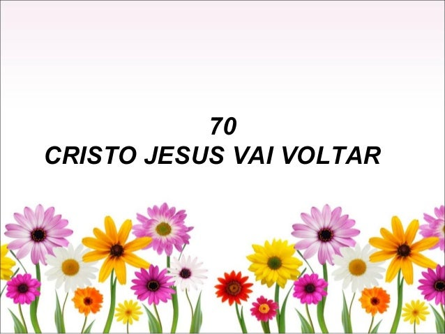 70 CRISTO JESUS VAI VOLTAR