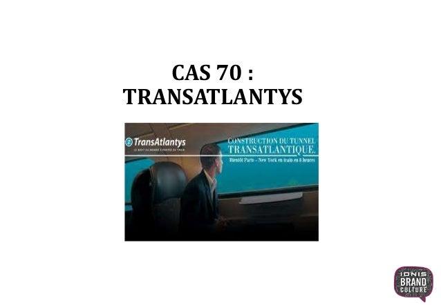 CAS 70 : TRANSATLANTYS