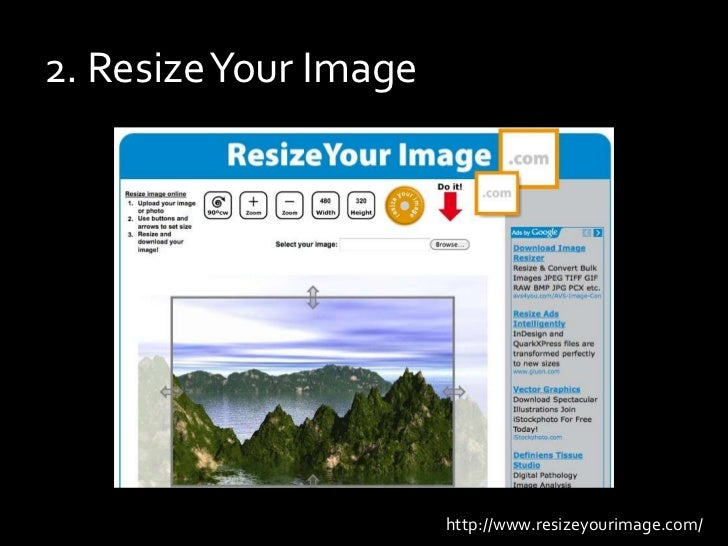 2. Resize Your Image<br />http://www.resizeyourimage.com/<br />
