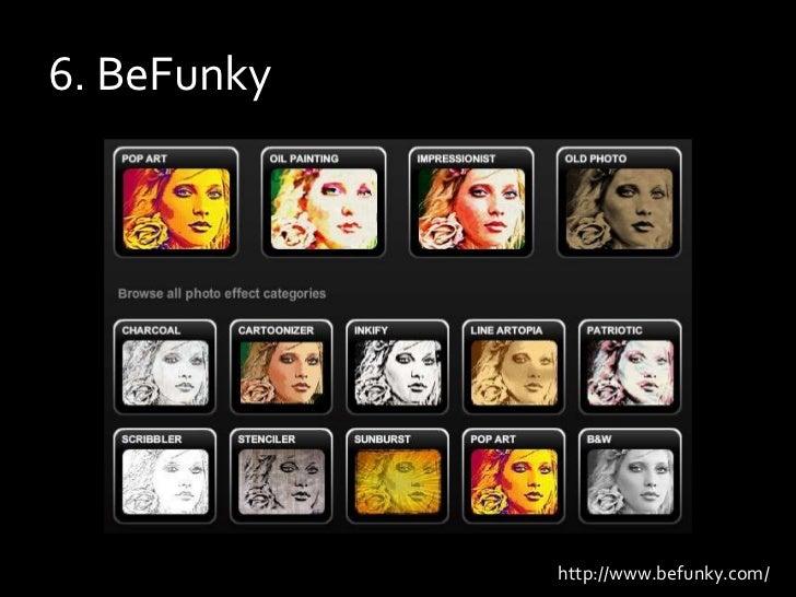 6. BeFunky<br />http://www.befunky.com/<br />