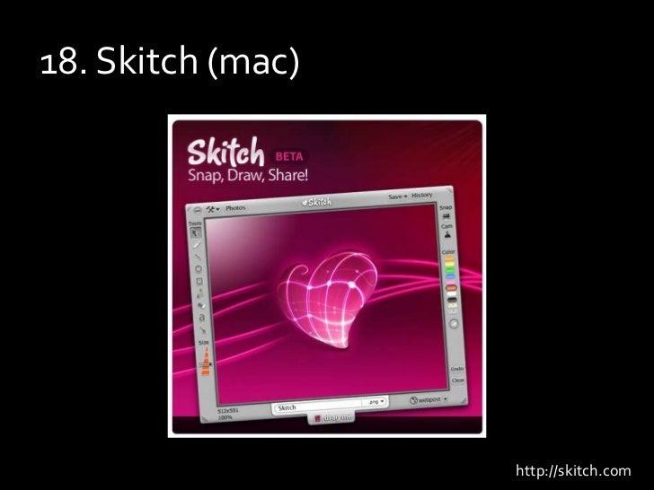 18. Skitch (mac)<br />http://skitch.com<br />