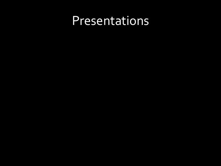 Presentations<br />