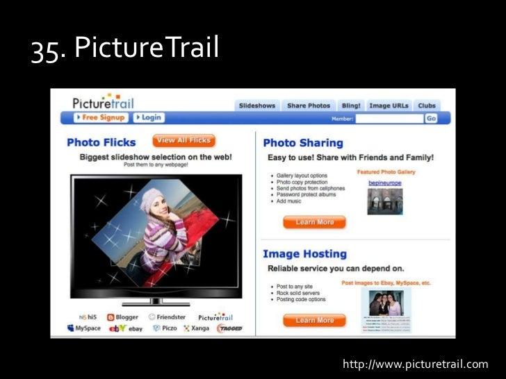 35. PictureTrail<br />http://www.picturetrail.com<br />