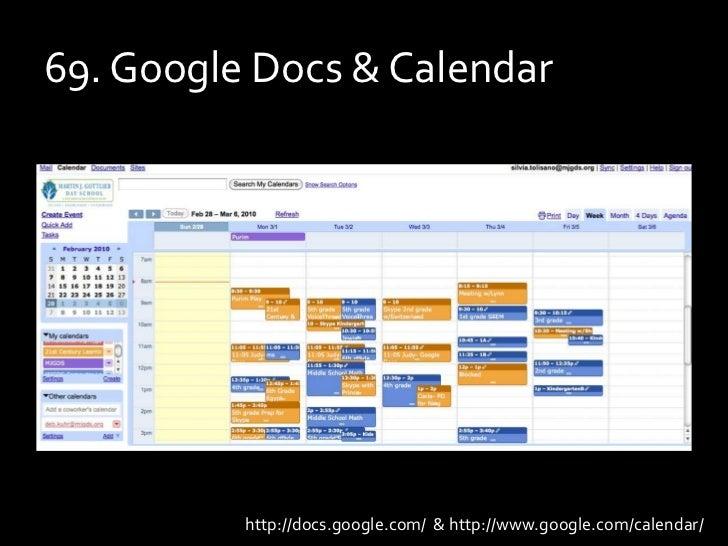 69. Google Docs & Calendar<br />http://docs.google.com/  & http://www.google.com/calendar/<br />
