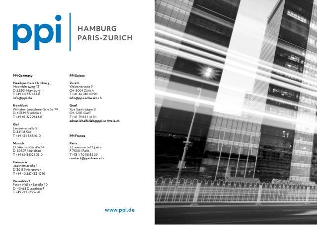 PPI Germany Headquarters Hamburg Moorfuhrtweg 13 D-22301 Hamburg T +49 40 227433-0 info@ppi.de Frankfurt Wilhelm-Leuschn...