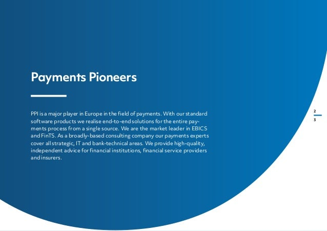PPI is a major player in Europe in the field of payments. With our standard software products we realise end-to-end soluti...