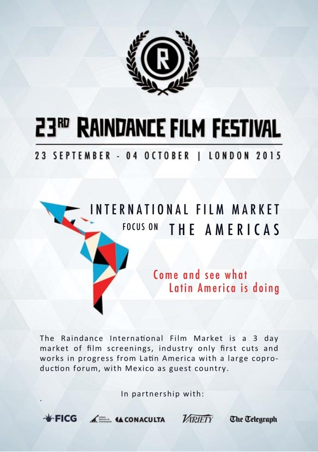 INTERNATIONALFILM MARKET The Raindance Interna onalFilm Market is a 3 day marketoffilm screenings,industryonlyfirstcutsand w...