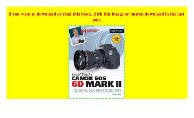 David Busch's Canon EOS 6d Mark II Guide to Digital Slr