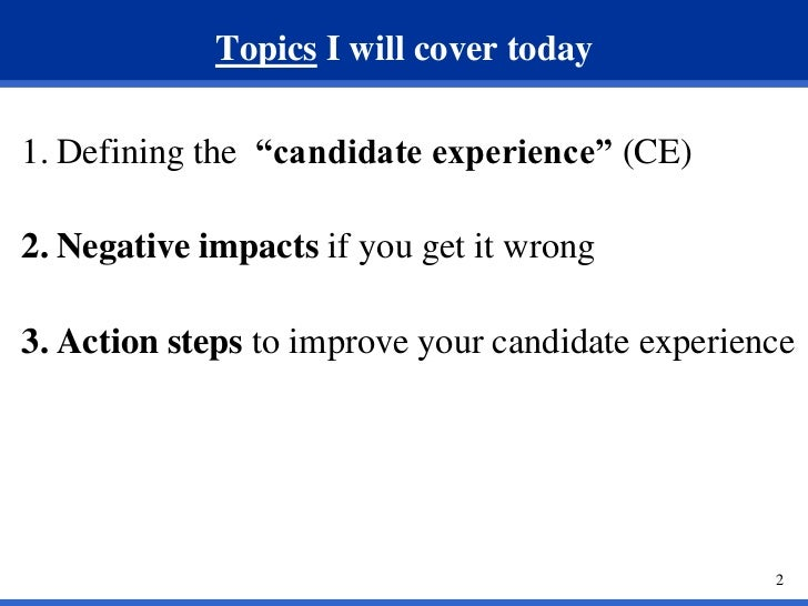 Improving the  candidate experience  Slide 2