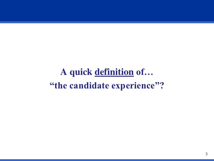 Improving the  candidate experience  Slide 3