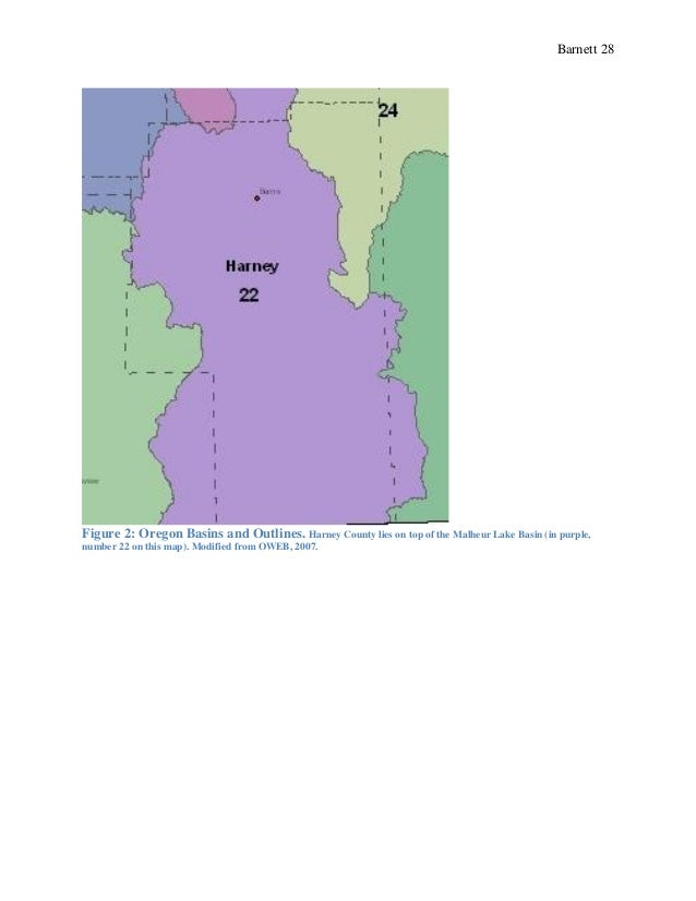 Barnett 28 Figure 2: Oregon Basins and Outlines. Harney County lies on top of the Malheur Lake Basin (in purple, number 22...