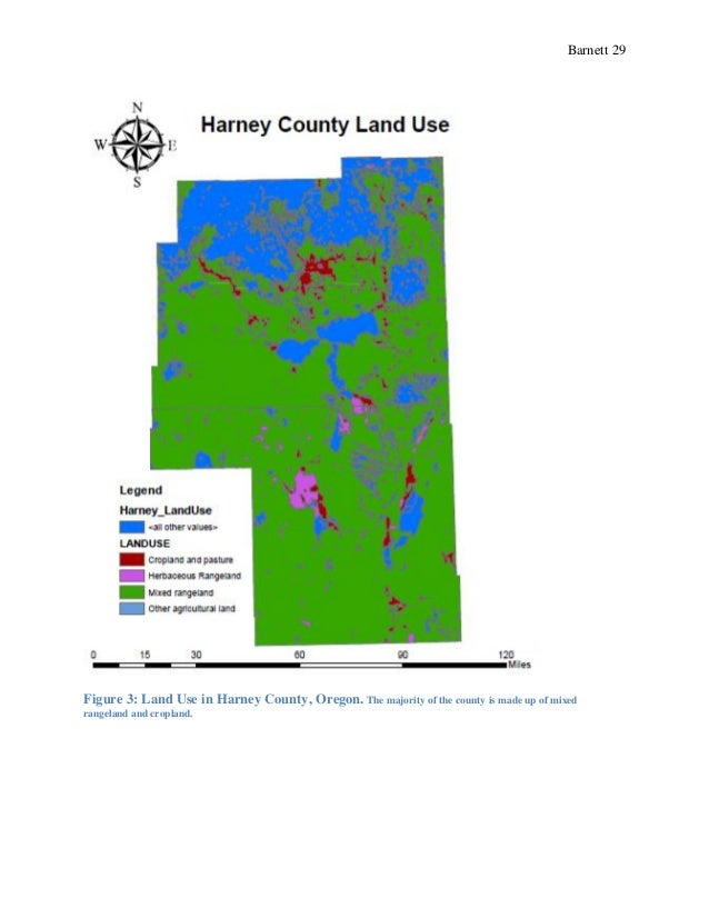 Barnett 29 Figure 3: Land Use in Harney County, Oregon. The majority of the county is made up of mixed rangeland and cropl...