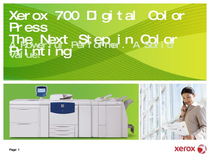 Xerox 700 Digital Color Press The Next Step in Color Printing A Powerful Performer. A Solid Value.