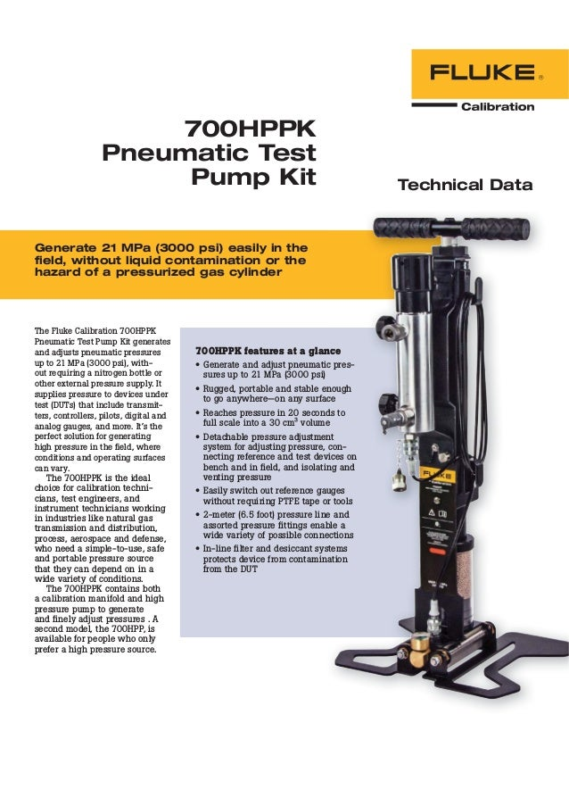 700HPPK Pneumatic Test Pump Kit Technical Data Generate 21 MPa (3000 psi) easily in the field, without liquid contaminatio...