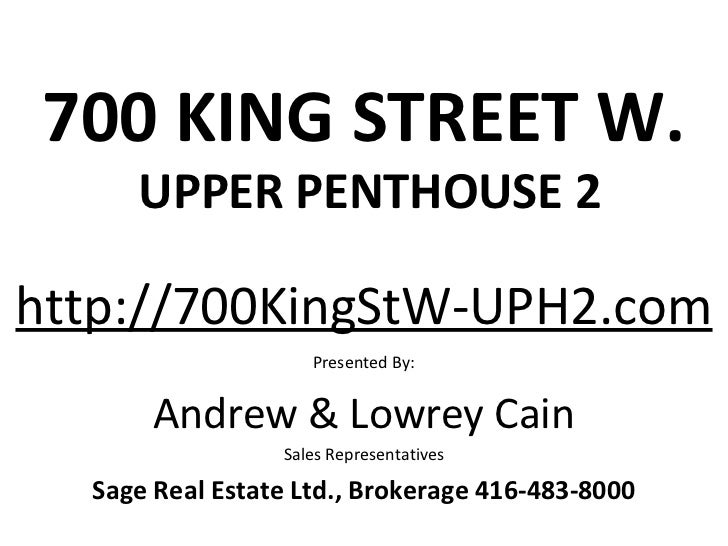 700 KING STREET W.     UPPER PENTHOUSE 2http://700KingStW-UPH2.com                    Presented By:       Andrew & Lowrey ...