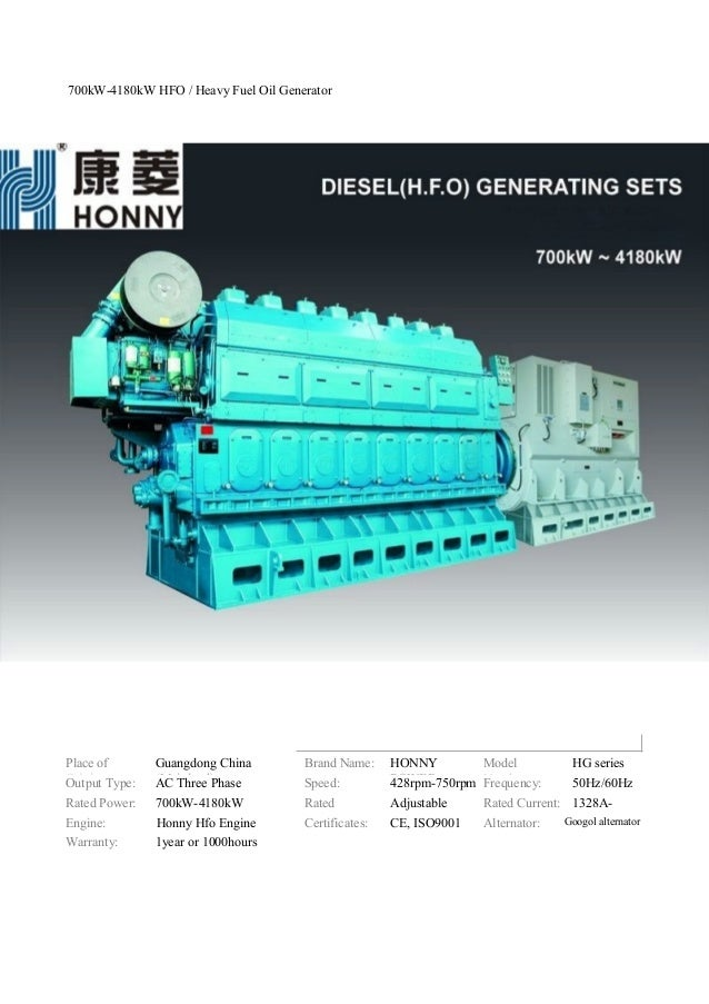 700kW-4180kW HFO / Heavy Fuel Oil Generator Place of Origin: Guangdong China (Mainland) Brand Name: HONNY POWER Model Numb...