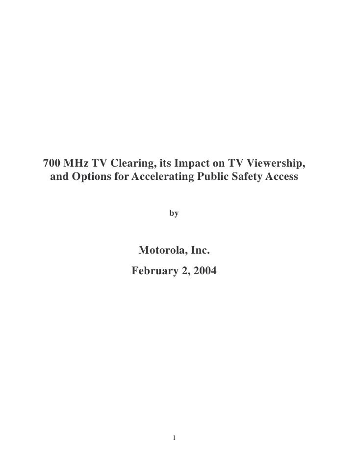 700 MHz TV Clearing, its Impact on TV Viewership,  and Options for Accelerating Public Safety Access                      ...