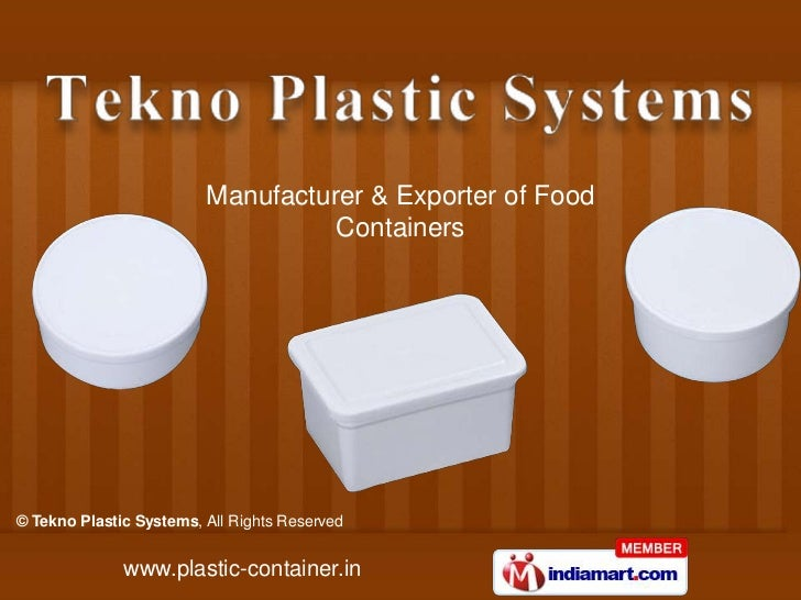 Manufacturer & Exporter of Food                                   Containers© Tekno Plastic Systems, All Rights Reserved  ...