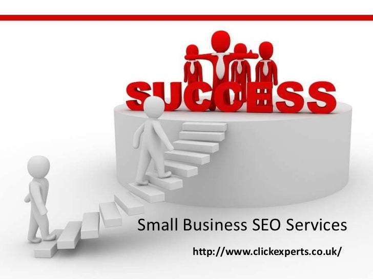 Small Business SEO Services       http://www.clickexperts.co.uk/