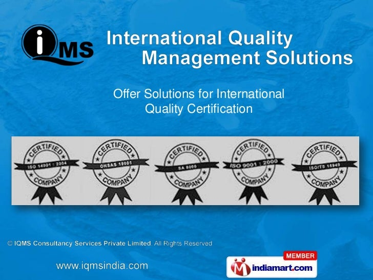 Offer Solutions for International      Quality Certification