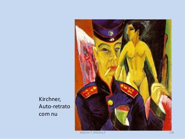 Kirchner, Auto-retrato com nu Módulo 7, História A 108
