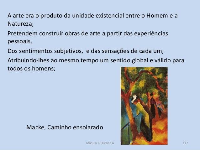 A arte era o produto da unidade existencial entre o Homem e a Natureza; Pretendem construir obras de arte a partir das exp...