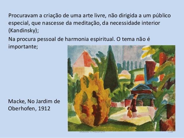 Macke, No Jardim de Oberhofen, 1912 Procuravam a criação de uma arte livre, não dirigida a um público especial, que nasces...