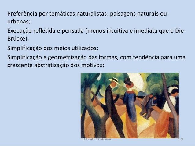 Preferência por temáticas naturalistas, paisagens naturais ou urbanas; Execução refletida e pensada (menos intuitiva e ime...