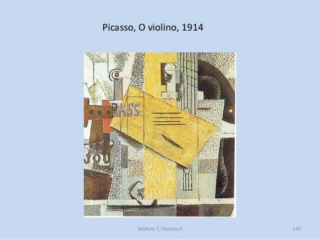 Picasso, O violino, 1914 Módulo 7, História A 143