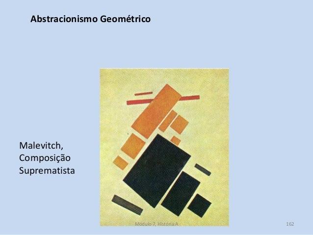 Malevitch, Composição Suprematista Abstracionismo Geométrico Módulo 7, História A 162