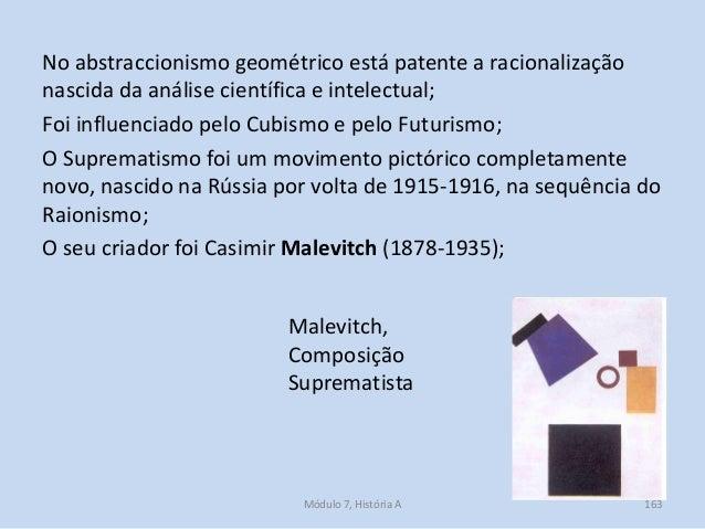 Malevitch, Composição Suprematista No abstraccionismo geométrico está patente a racionalização nascida da análise científi...