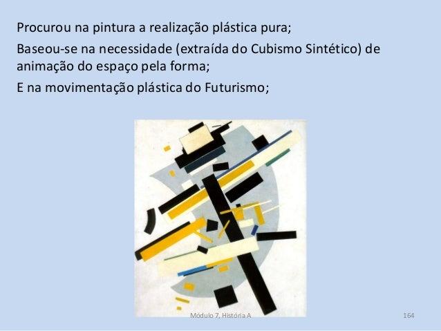 Procurou na pintura a realização plástica pura; Baseou-se na necessidade (extraída do Cubismo Sintético) de animação do es...