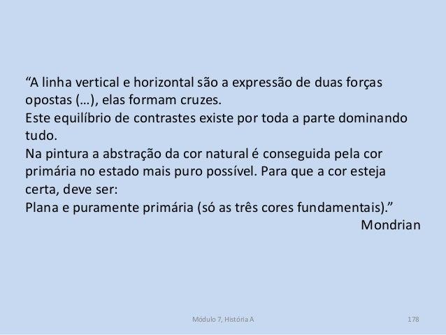 """""""A linha vertical e horizontal são a expressão de duas forças opostas (…), elas formam cruzes. Este equilíbrio de contrast..."""