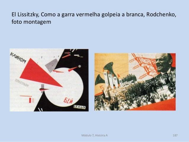 El Lissitzky, Como a garra vermelha golpeia a branca, Rodchenko, foto montagem Módulo 7, História A 187