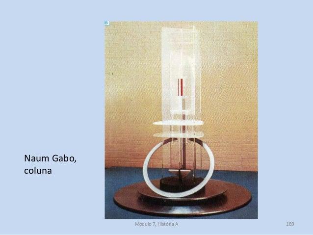 Naum Gabo, coluna Módulo 7, História A 189