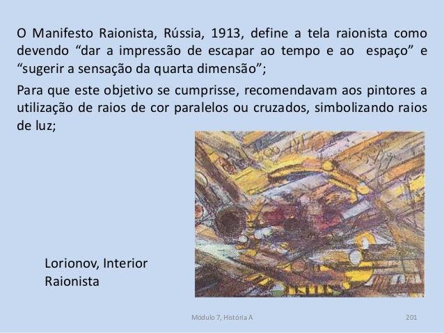 """O Manifesto Raionista, Rússia, 1913, define a tela raionista como devendo """"dar a impressão de escapar ao tempo e ao espaço..."""