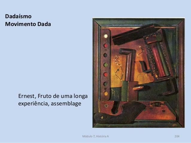 Ernest, Fruto de uma longa experiência, assemblage Módulo 7, História A 204 Dadaísmo Movimento Dada