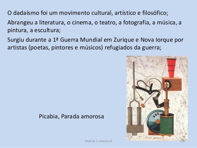 O dadaísmo foi um movimento cultural, artístico e filosófico; Abrangeu a literatura, o cinema, o teatro, a fotografia, a m...