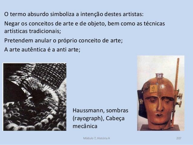 Haussmann, sombras (rayograph), Cabeça mecânica O termo absurdo simboliza a intenção destes artistas: Negar os conceitos d...