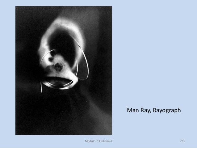 Man Ray, Rayograph Módulo 7, História A 215