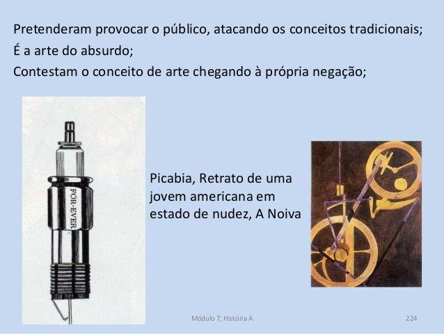 Picabia, Retrato de uma jovem americana em estado de nudez, A Noiva Pretenderam provocar o público, atacando os conceitos ...